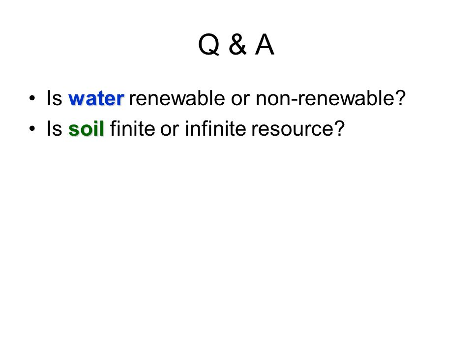 Q & A Is water renewable or non-renewable