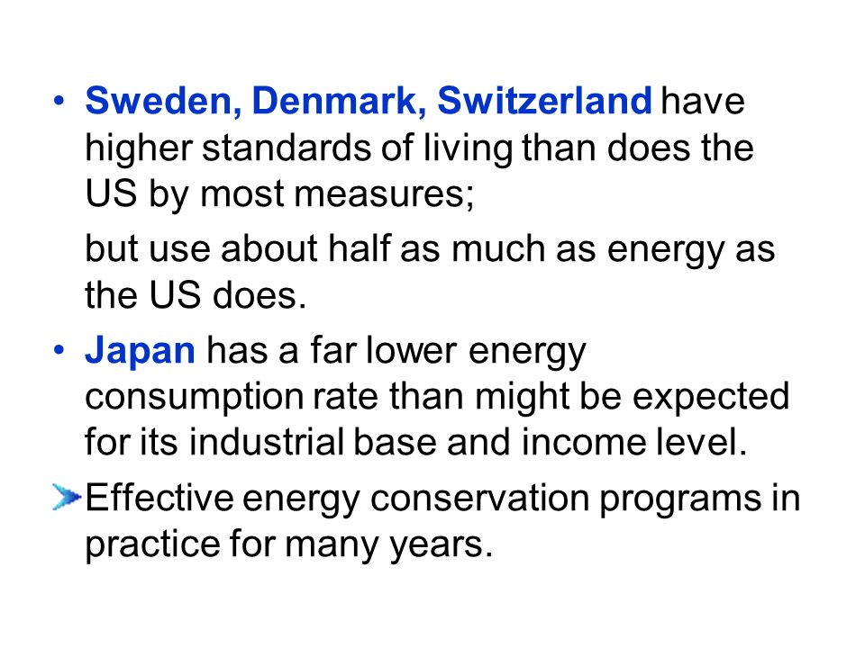 Sweden, Denmark, Switzerland have higher standards of living than does the US by most measures;
