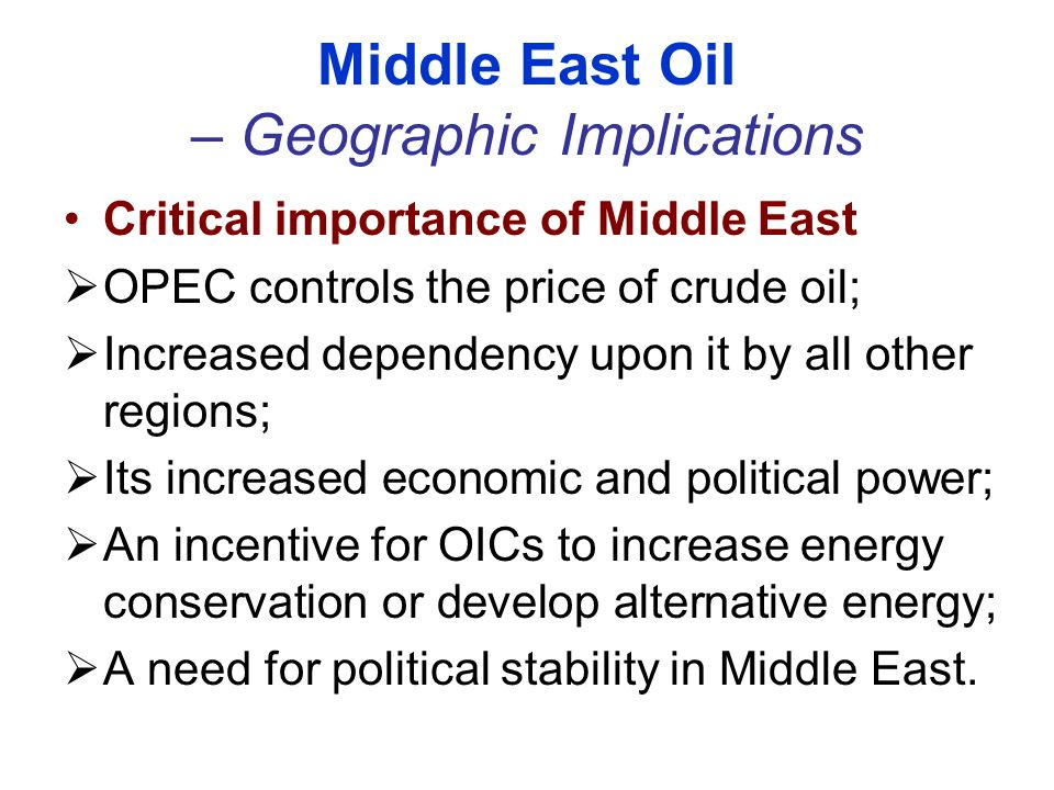 Middle East Oil – Geographic Implications