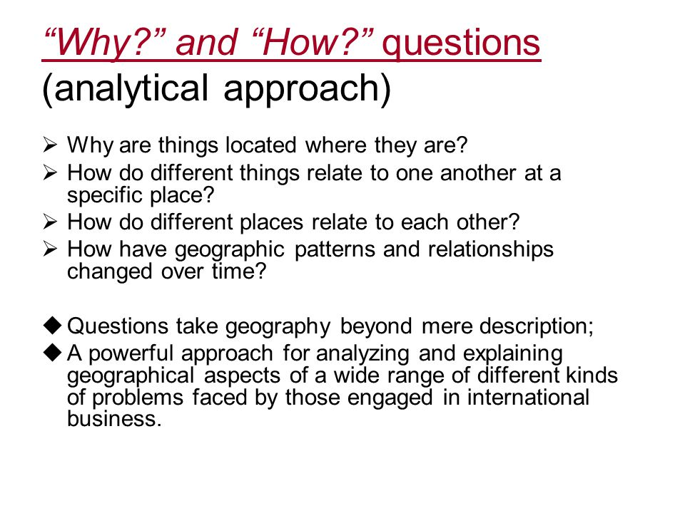 Why and How questions (analytical approach)