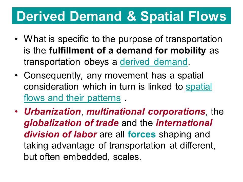 Derived Demand & Spatial Flows