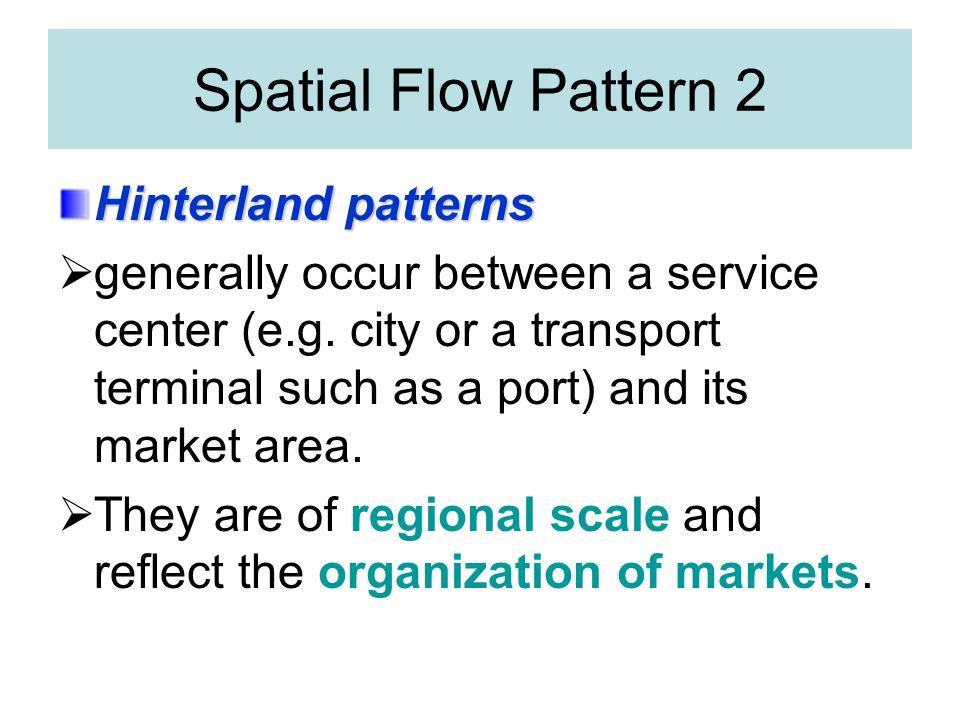 Spatial Flow Pattern 2 Hinterland patterns