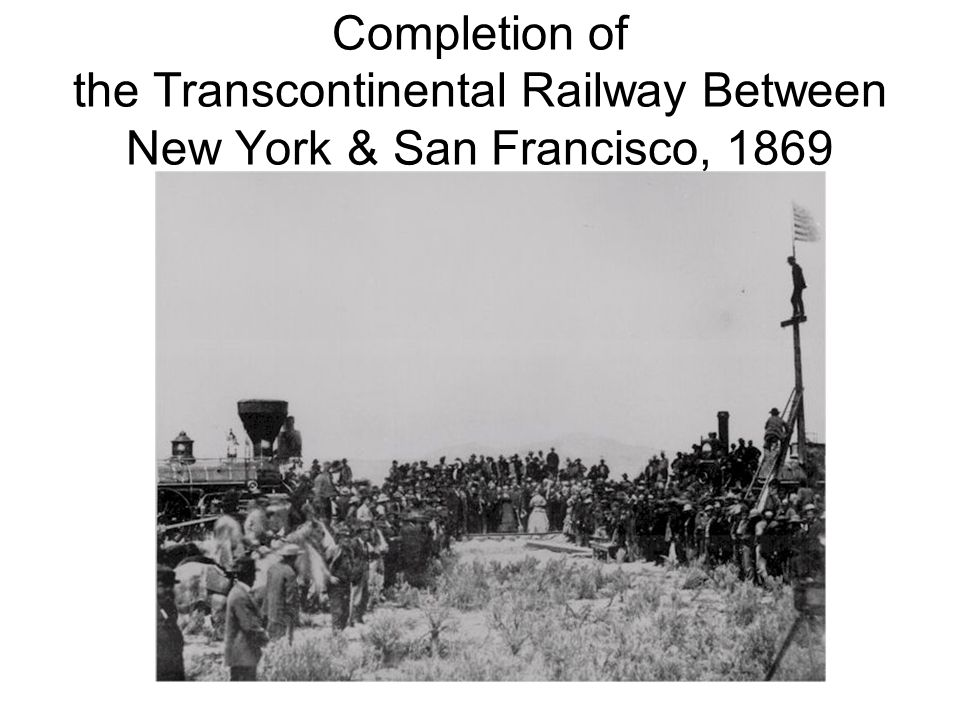 Completion of the Transcontinental Railway Between New York & San Francisco, 1869