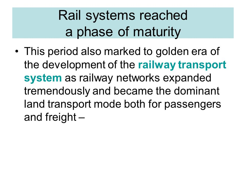 Rail systems reached a phase of maturity