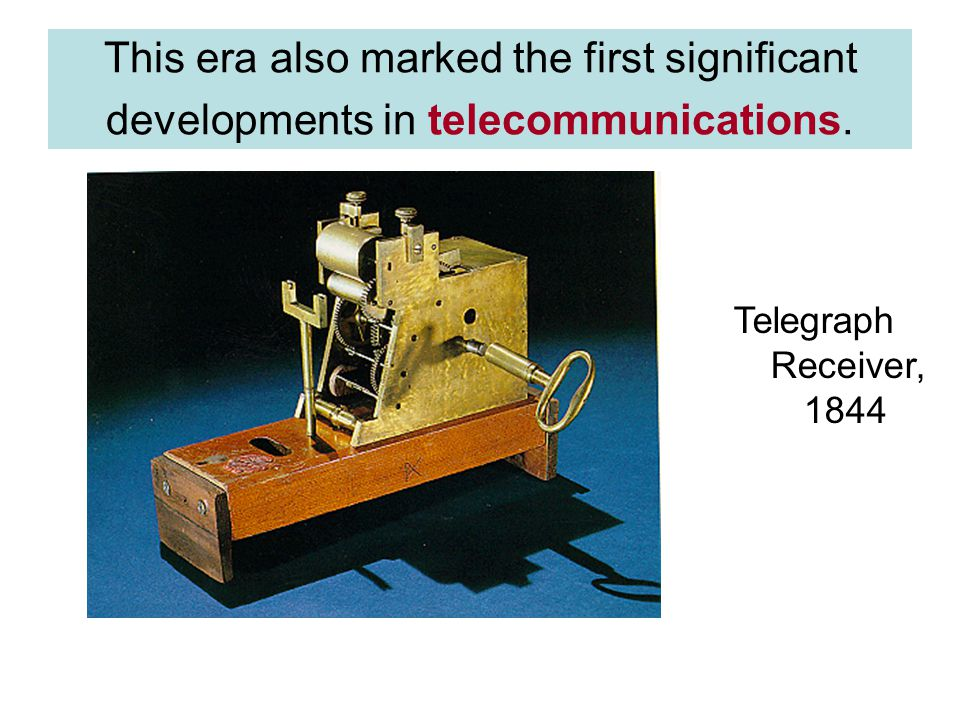 This era also marked the first significant developments in telecommunications.