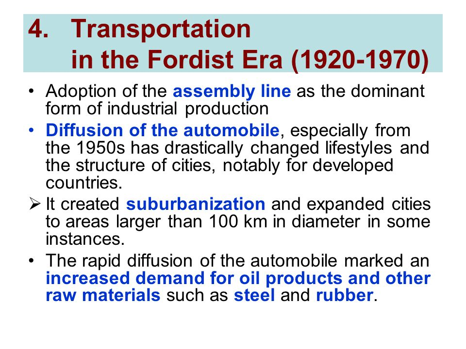 Transportation in the Fordist Era ( )