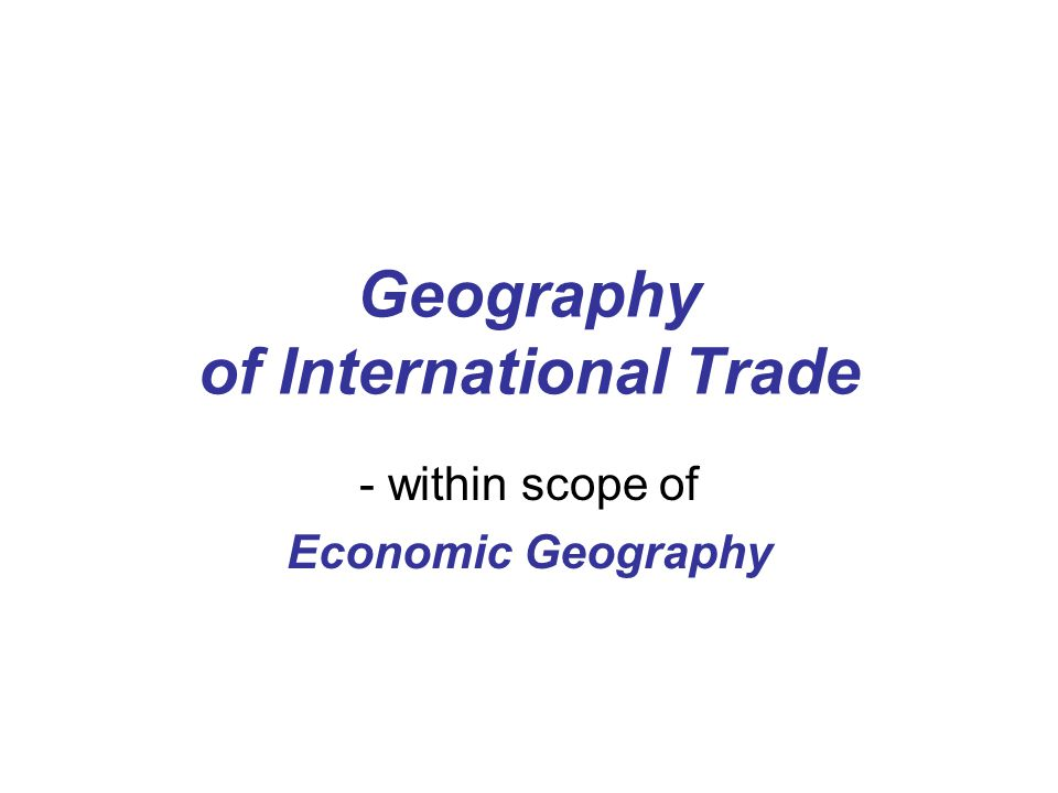 Geography of International Trade