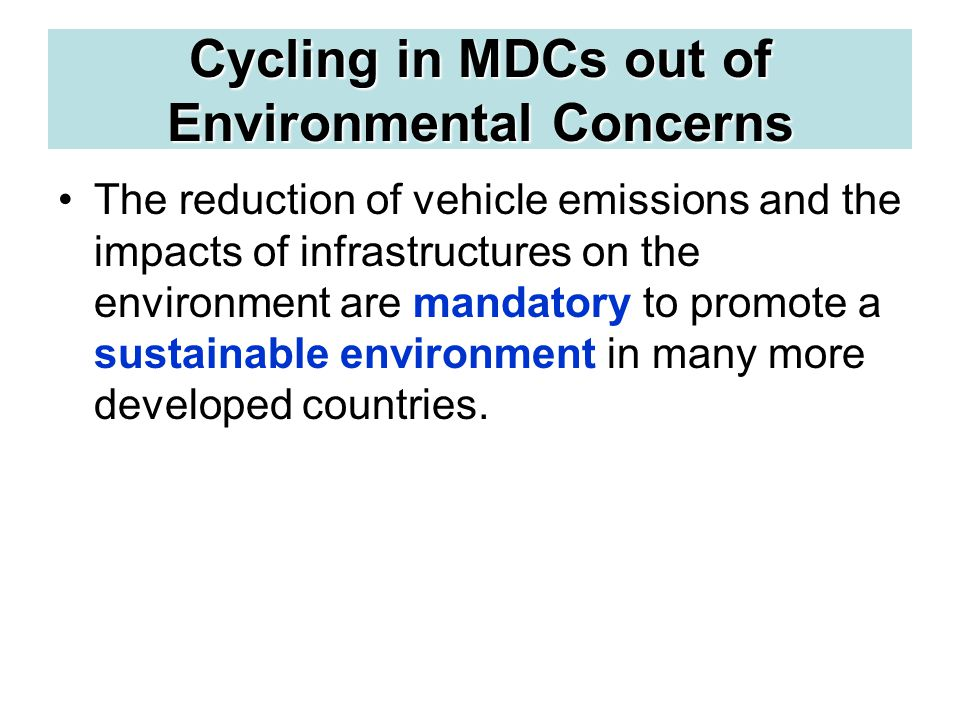 Cycling in MDCs out of Environmental Concerns