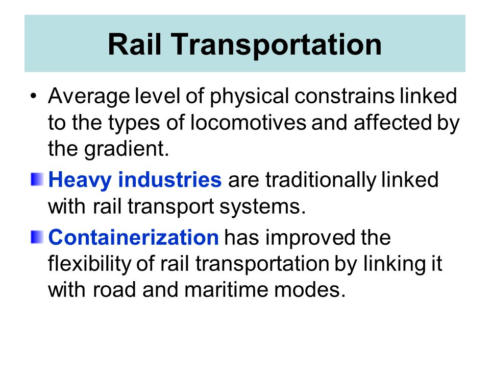Rail Transportation Average level of physical constrains linked to the types of locomotives and affected by the gradient.