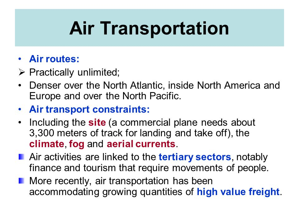 Air Transportation Air routes: Practically unlimited;