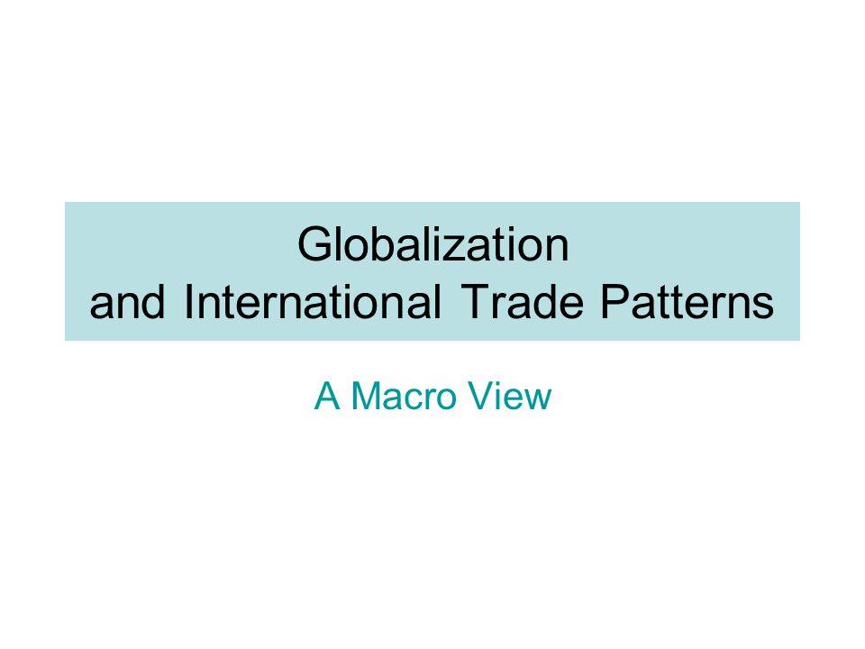 Globalization and International Trade Patterns