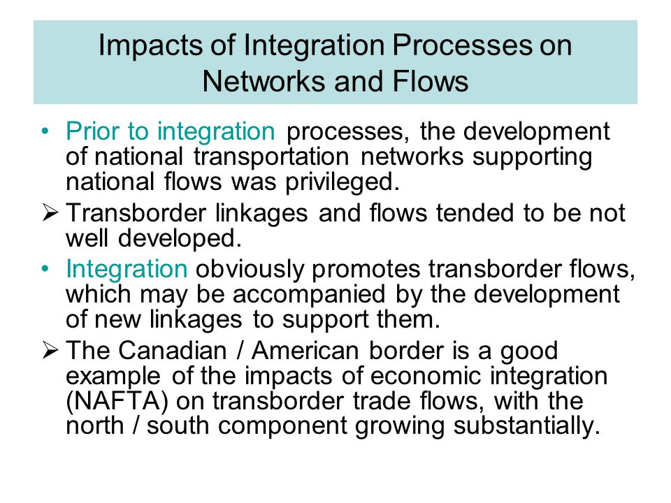Impacts of Integration Processes on Networks and Flows
