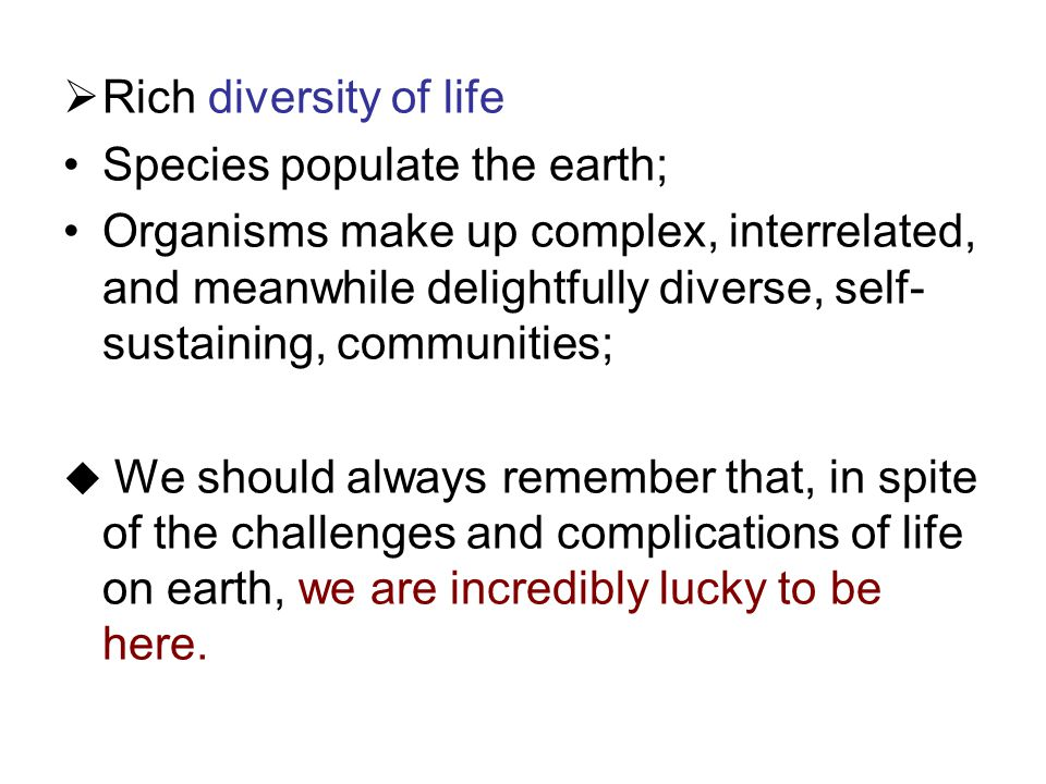 Species populate the earth;