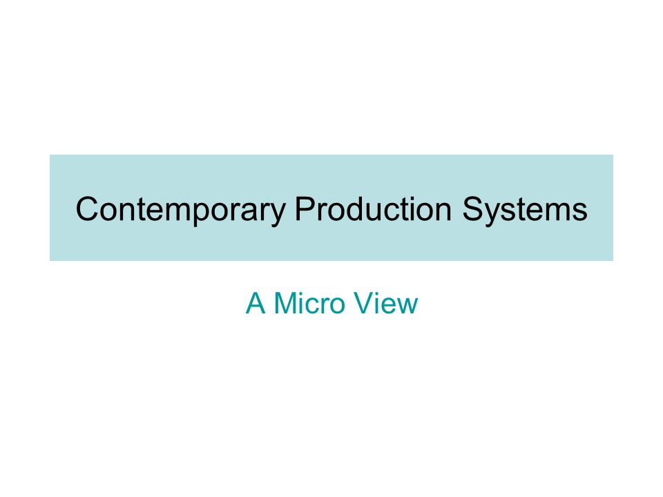 Contemporary Production Systems