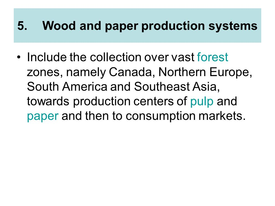 Wood and paper production systems