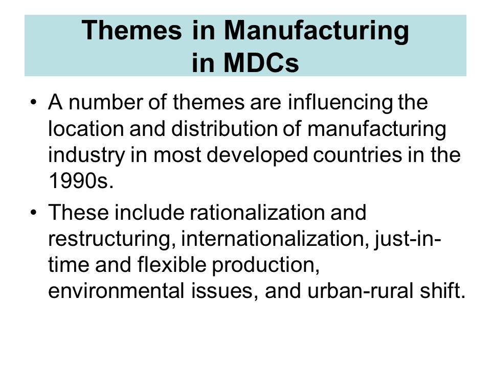 Themes in Manufacturing in MDCs