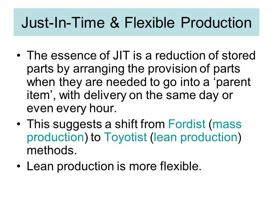 Just-In-Time & Flexible Production
