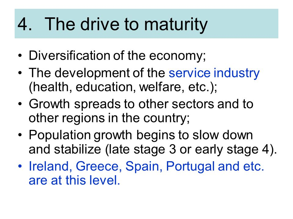 The drive to maturity Diversification of the economy;