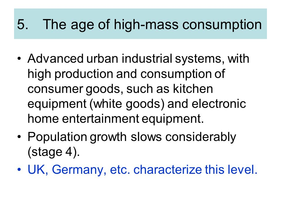 The age of high-mass consumption