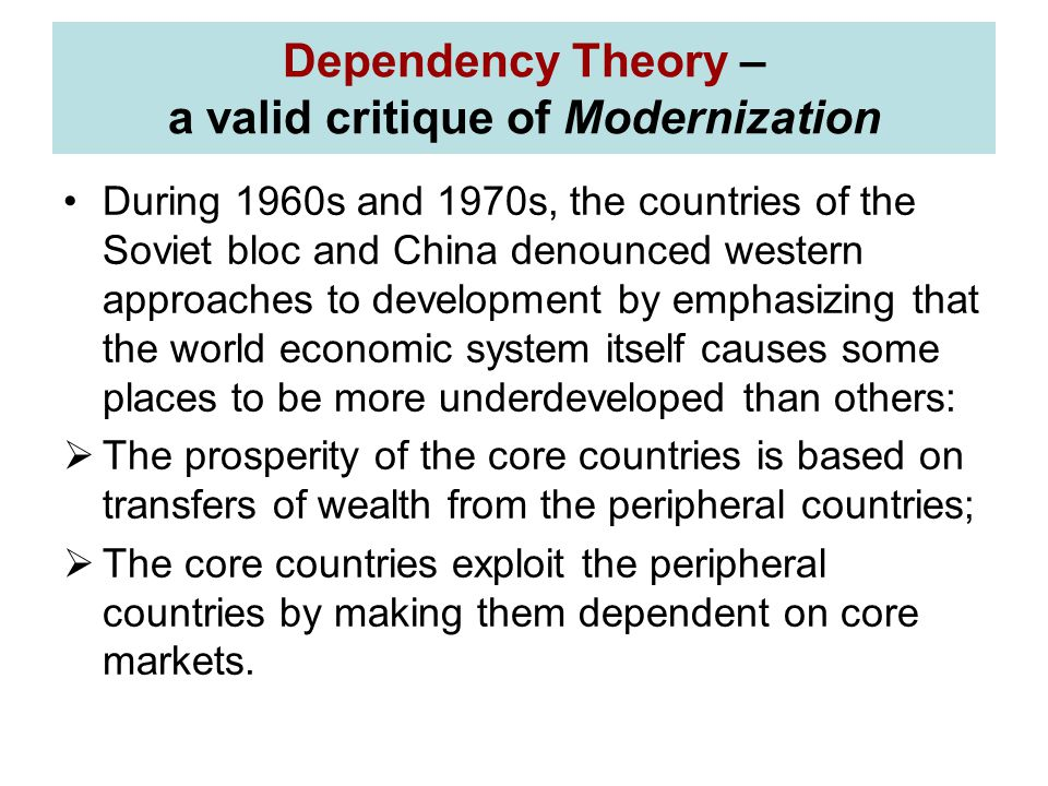Dependency Theory – a valid critique of Modernization