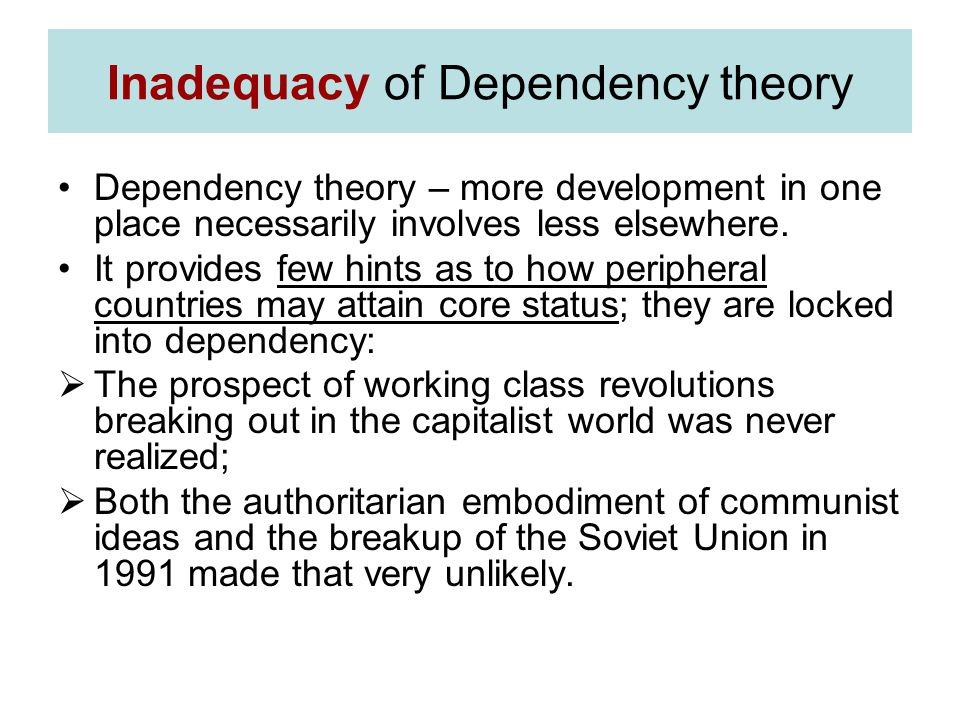 Inadequacy of Dependency theory