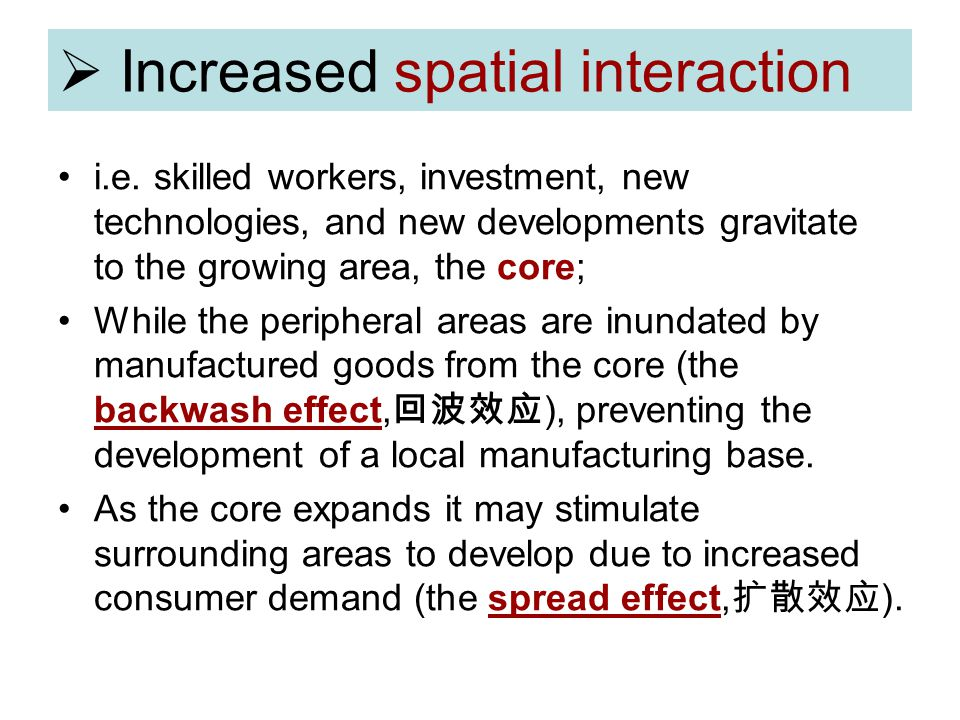 Increased spatial interaction