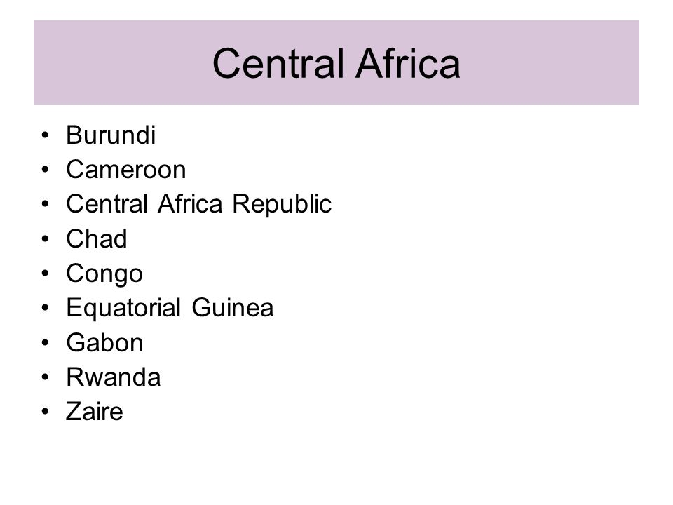 Central Africa Burundi Cameroon Central Africa Republic Chad Congo