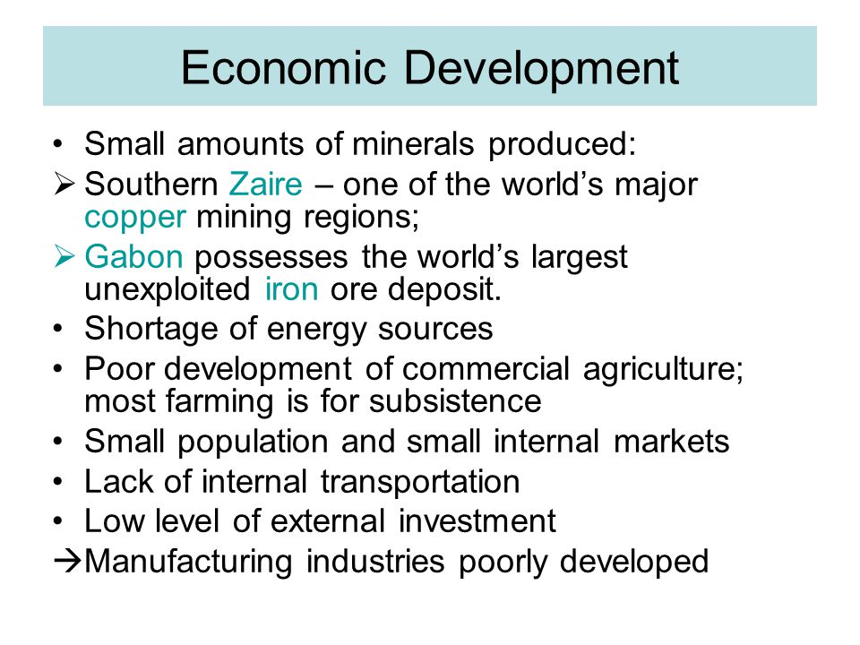 Economic Development Small amounts of minerals produced: