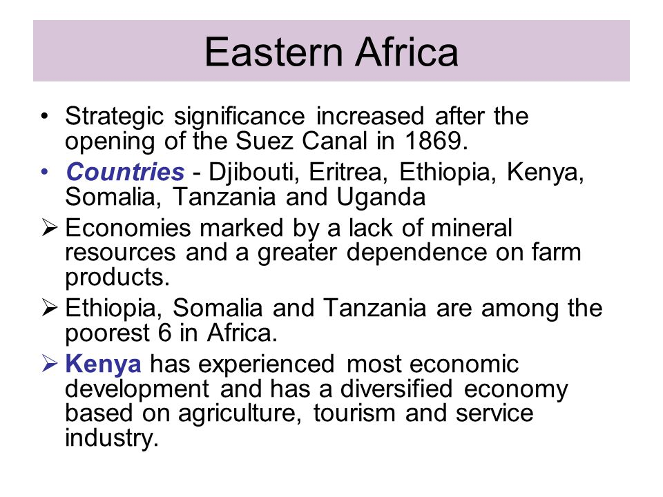 Eastern Africa Strategic significance increased after the opening of the Suez Canal in 1869.