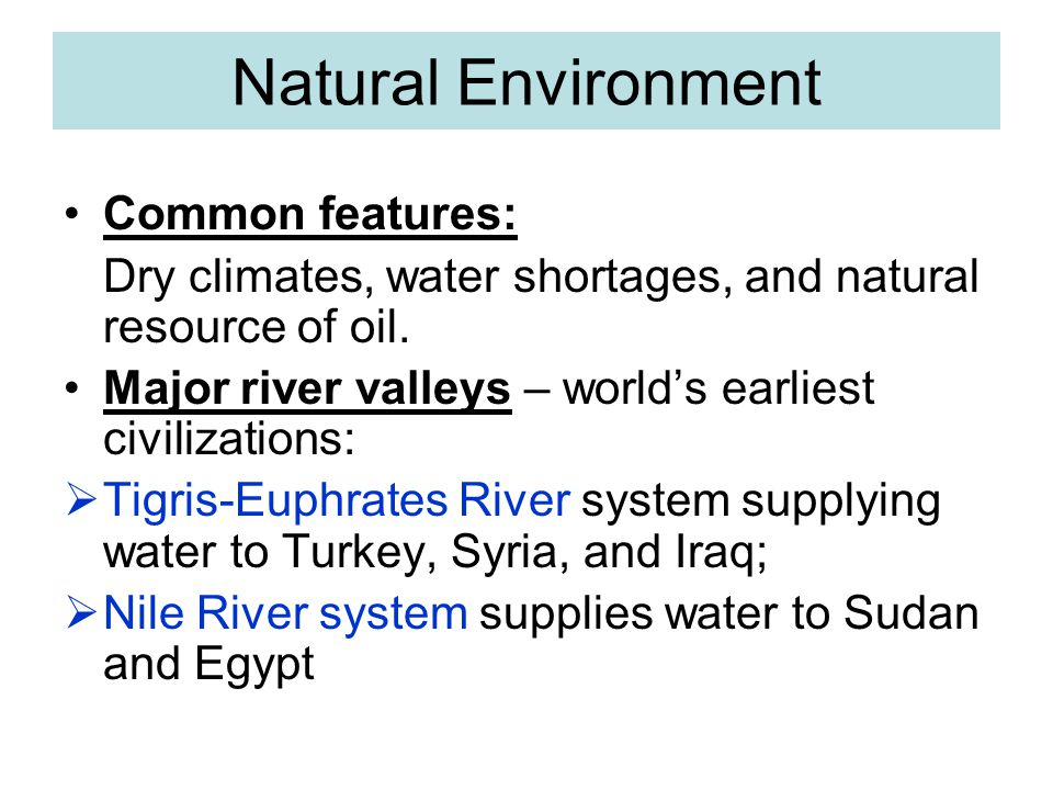 Natural Environment Common features: