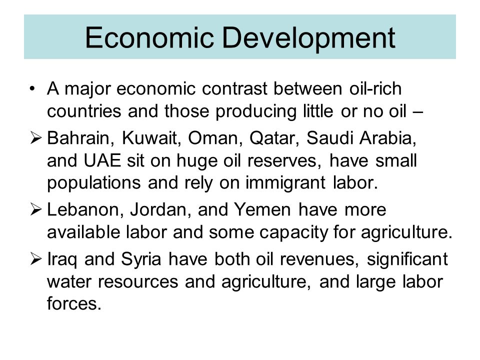 Economic Development A major economic contrast between oil-rich countries and those producing little or no oil –
