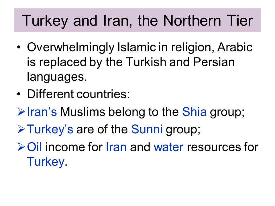 Turkey and Iran, the Northern Tier