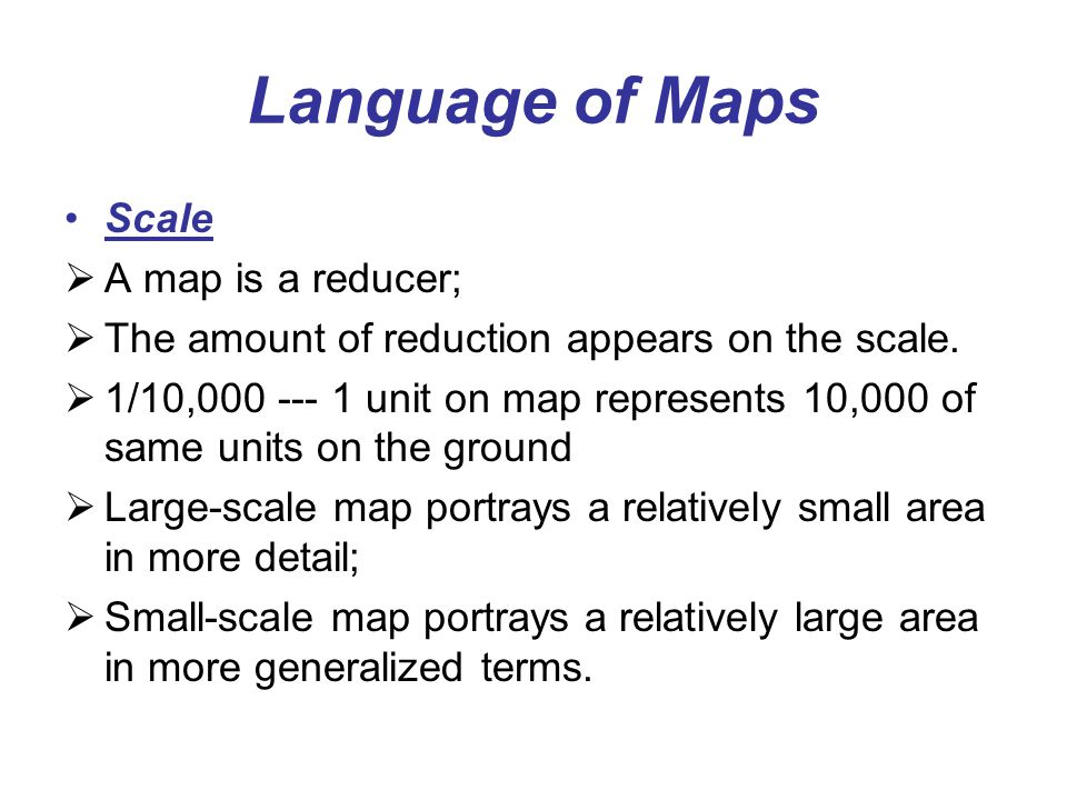 Language of Maps Scale A map is a reducer;
