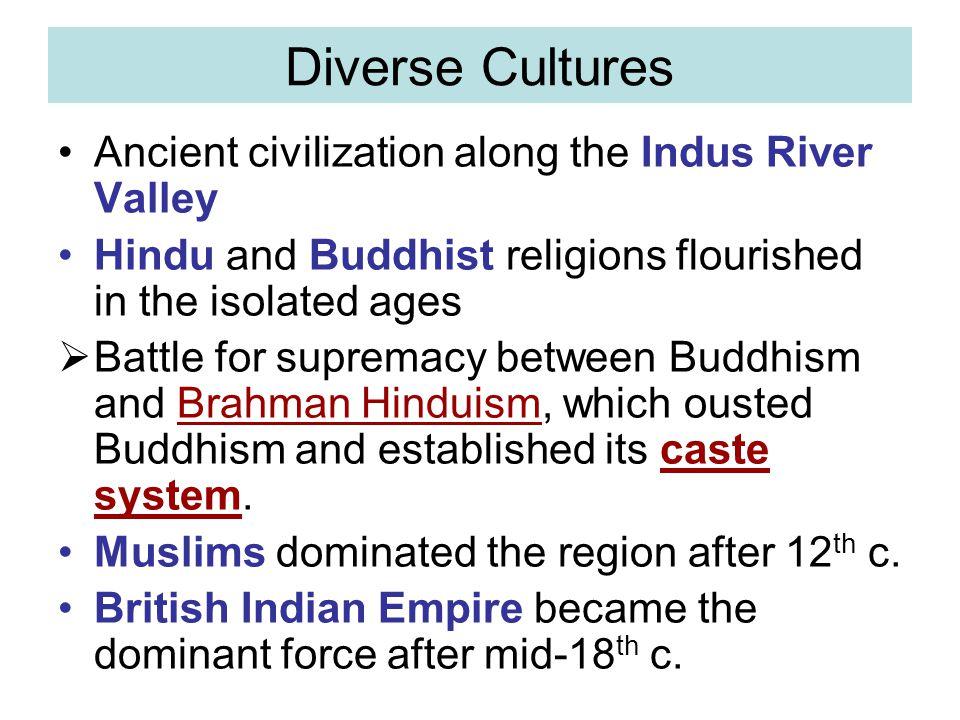 Diverse Cultures Ancient civilization along the Indus River Valley