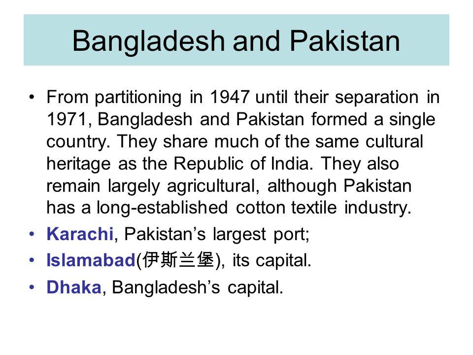 Bangladesh and Pakistan