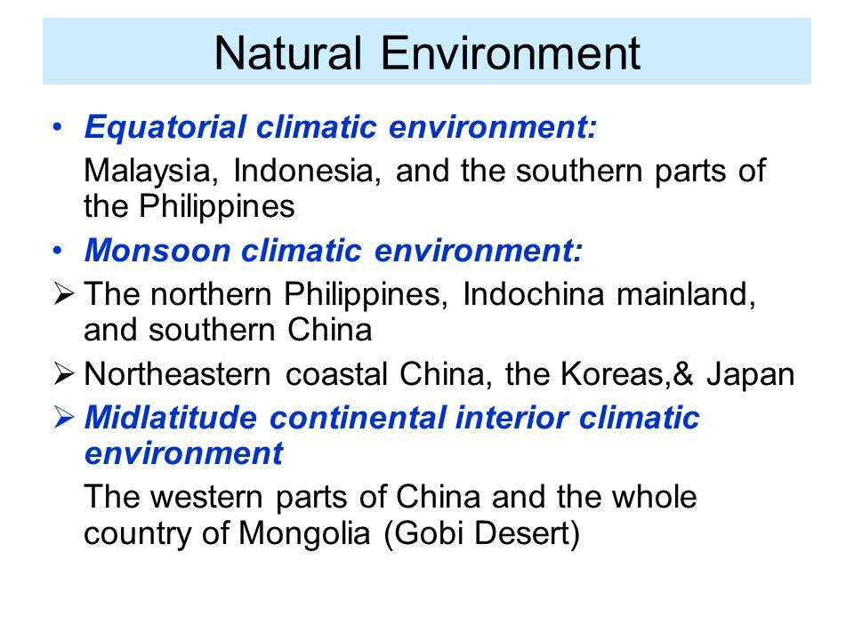 Natural Environment Equatorial climatic environment: