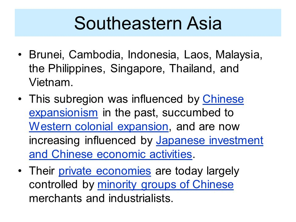 Southeastern Asia Brunei, Cambodia, Indonesia, Laos, Malaysia, the Philippines, Singapore, Thailand, and Vietnam.