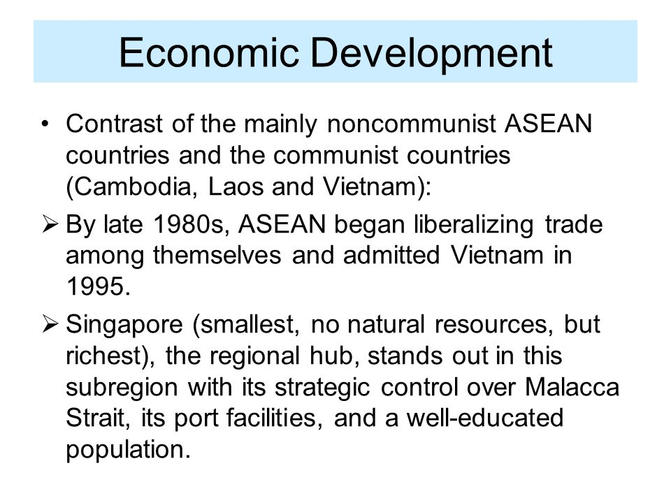 Economic Development Contrast of the mainly noncommunist ASEAN countries and the communist countries (Cambodia, Laos and Vietnam):