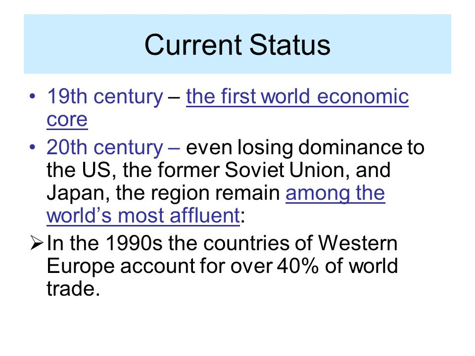 Current Status 19th century – the first world economic core