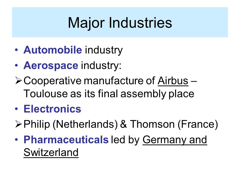 Major Industries Automobile industry Aerospace industry: