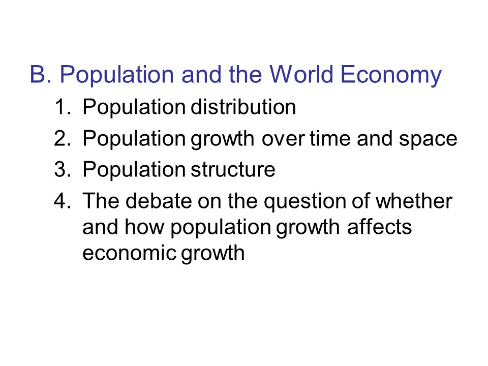 B. Population and the World Economy