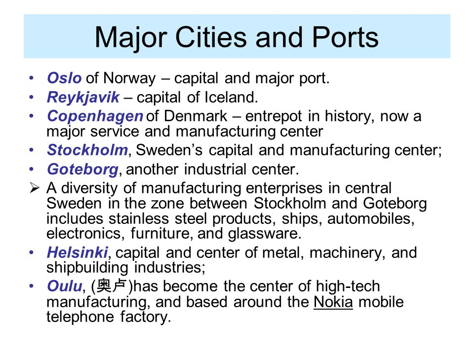 Major Cities and Ports Oslo of Norway – capital and major port.