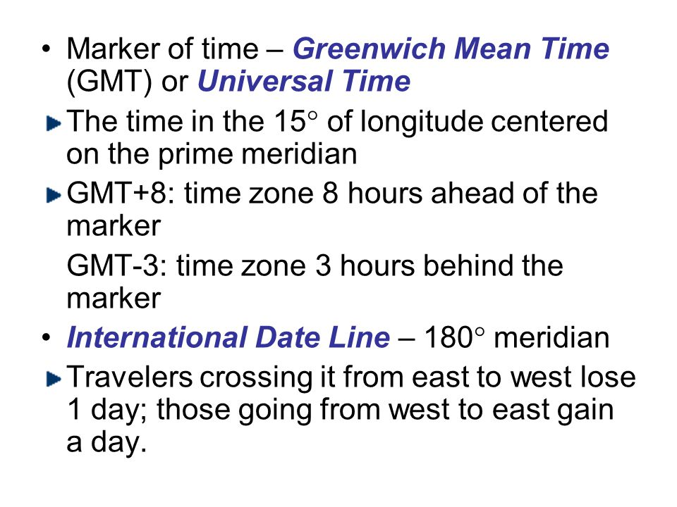 Marker of time – Greenwich Mean Time (GMT) or Universal Time