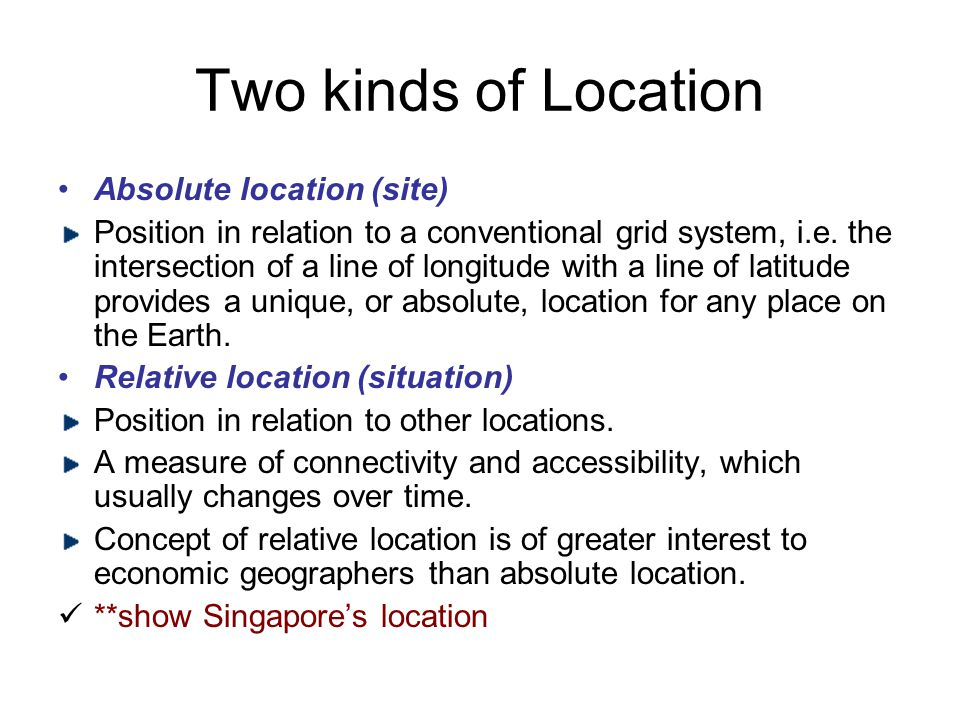 Two kinds of Location Absolute location (site)