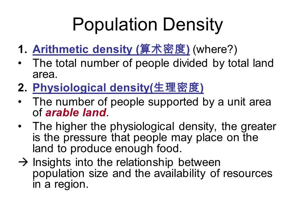 Population Density Arithmetic density (算术密度) (where )