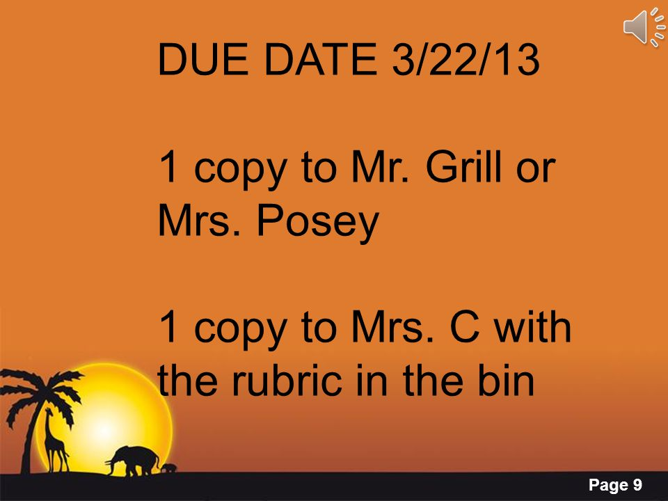 DUE DATE 3/22/13 1 copy to Mr. Grill or Mrs. Posey 1 copy to Mrs. C with the rubric in the bin