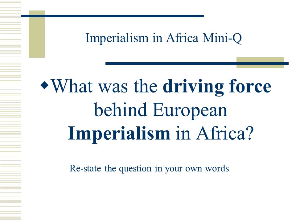 the age of imperialism standard describe the rise of industrial  2 imperialism in africa