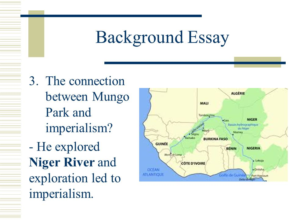 the age of imperialism standard describe the rise of industrial background essay the connection between mungo park and imperialism