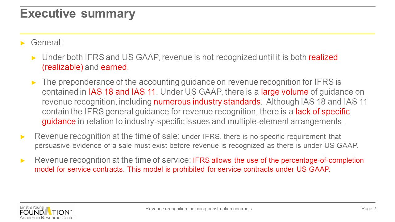 revenue recognition under us gaap and ifrs United states of generally accepted accounting principles (us gaap) and  remain so after the adoption of ifrs also, for revenue recognition.