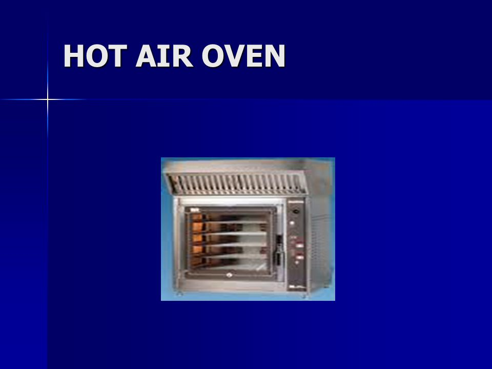 Hot Air Oven ~ Sterilization disinfection ppt video online download